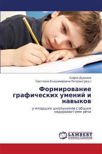 Formirovanie Graficheskikh Umeniy I Navykov