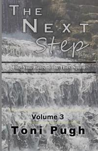 The Next Step Volume III: The Nine Gifts of the Holy Spirit