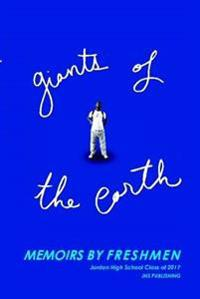 Giants of the Earth: Memoirs by Freshmen