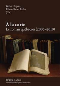 À La Carte: Le Roman Québécois (2005-2010)