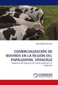 Comercializacion de Bovinos En La Region del Papaloapan, Veracruz