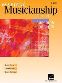Essential Musicianship for Band: Ensemble Concepts: F Horn