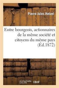 Entre Bourgeois, Actionnaires de La Meme Societe Et Citoyens Du Meme Pays
