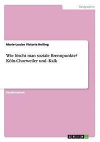 Wie Loscht Man Soziale Brennpunkte? Koln-Chorweiler Und -Kalk