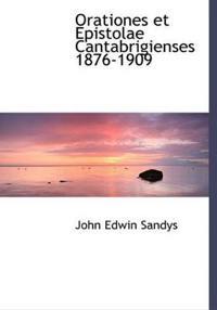 Orationes Et Epistolae Cantabrigienses 1876-1909