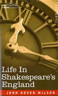 Life in Shakespeare's England: A Book of Elizabethan Prose