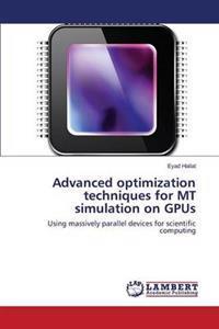 Advanced Optimization Techniques for MT Simulation on Gpus