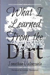 What I Learned from the Dirt
