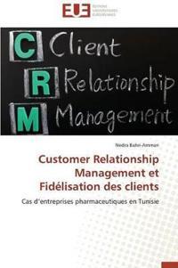 Customer Relationship Management Et Fid�lisation Des Clients