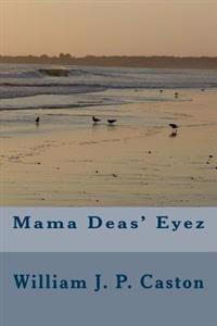 Mama Deas' Eyez