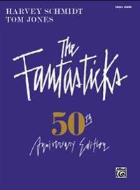 The Fantasticks - Complete Vocal Score: 50th Anniversary Edition