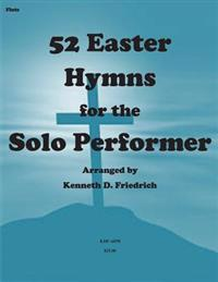 52 Easter Hymns for the Solo Performer-Flute Version