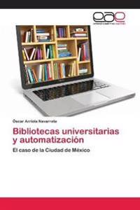 Bibliotecas Universitarias y Automatizacion