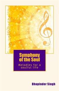 Symphony of the Soul: Melodies for Soulful Living