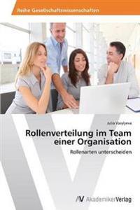 Rollenverteilung Im Team Einer Organisation