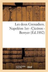 Les Deux Grenadiers. Napoleon 1er - Ciceron - Berryer