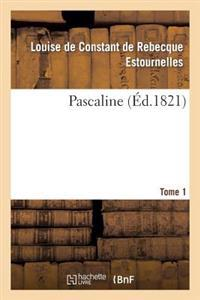 Pascaline. Tome 1