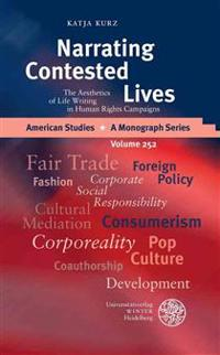 Narrating Contested Lives: The Aesthetics of Life Writing in Human Rights Campaigns