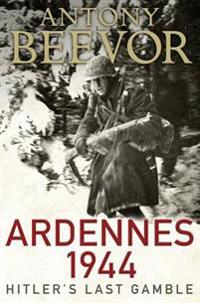 Ardennes 1944 - Hitlers Last Gamble