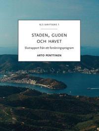 Staden, guden och havet : Slutrapport från ett forskningsprogram