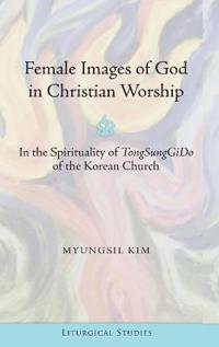 Female Images of God in Christian Worship