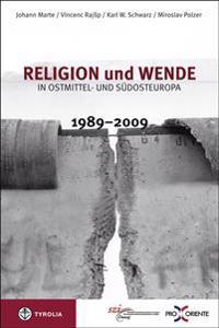 Religion und Wende in Ostmittel- und Südosteuropa 1989-2009