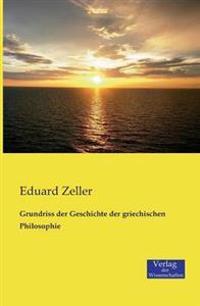 Grundriss Der Geschichte Der Griechischen Philosophie