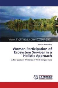 Woman Participation of Ecosystem Services in a Holistic Approach