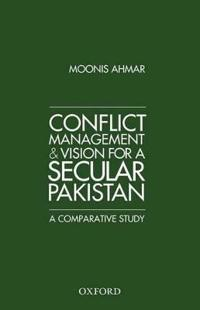 Conflict Management and Vision for a Secular Pakistan