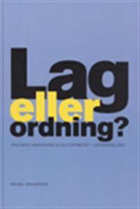 Lag eller ordning? - Polisens hantering av EU-toppmötet i Göteborg 2001