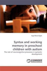 Syntax and Working Memory in Preschool Children with Autism