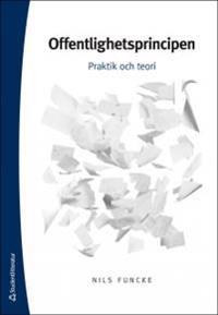 Offentlighetsprincipen : praktik och teori