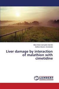 Liver Damage by Interaction of Malathion with Cimetidine