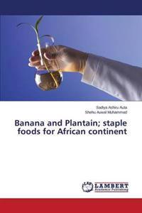 Banana and Plantain; Staple Foods for African Continent