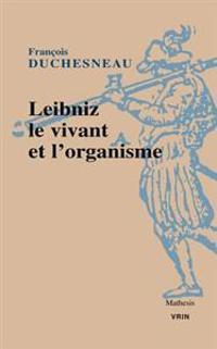 Leibniz, Le Vivant Et L'Organisme