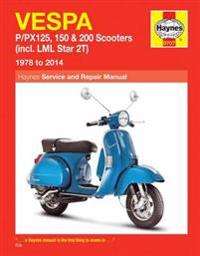Vespa: P/Px125, 150 & 200 Scooters (Incl. LML Star 2t) 1978 to 2014