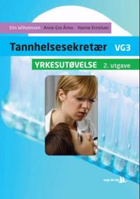 Tannhelsesekretær vg3: yrkesutøvelse