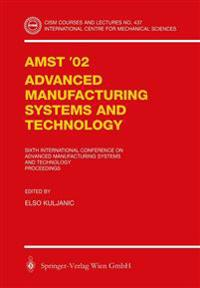 AMST '02 - Advanced Manufacturing Systems and Technology