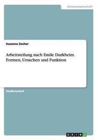 Arbeitsteilung Nach Emile Durkheim. Formen, Ursachen Und Funktion