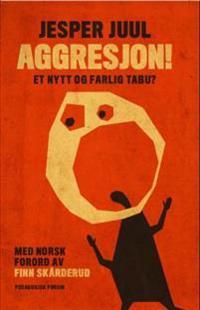 Aggresjon!; et nytt og farlig tabu?