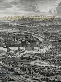 Mappae Antiquae Liber Amicorum Gunter Schilder (2 Vols.): Vriendenboek Ter Gelegenheid Van Zijn 65ste Verjaardag / Essays on the Occasion of His 65th