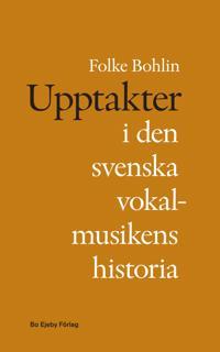 Upptakter i den svenska vokalmusikens historia