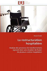 La Restructuration Hospitali�re
