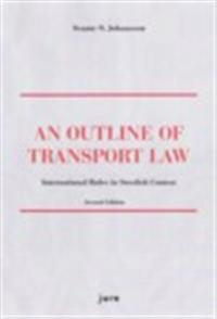 An outline of transport law : international rules in Swedish context