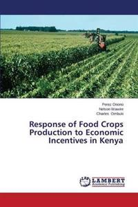 Response of Food Crops Production to Economic Incentives in Kenya