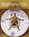 Robert Fludd: Hermetic Philosopher and Surveyor of Two Worlds