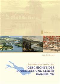 Schriften Des Vereins Fur Geschichte Des Bodensees Und Seiner Umgebung: 131. Heft 2013