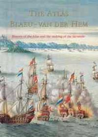 The Atlas Blaeu-Van der Hem of the Austrian National Library: The History of the Atlas and the Making of the Facsimile