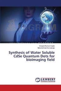 Synthesis of Water Soluble Cdse Quantum Dots for Bioimaging Field