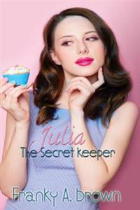 Julia the Secret Keeper